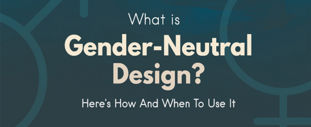 What Is Gender-Neutral Design?